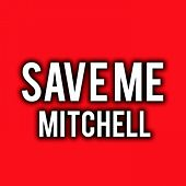 Save me by Mitchell