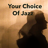 Your Choice Of Jazz von Various Artists