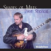 Play & Download Shades of Miles by Dave Stryker | Napster