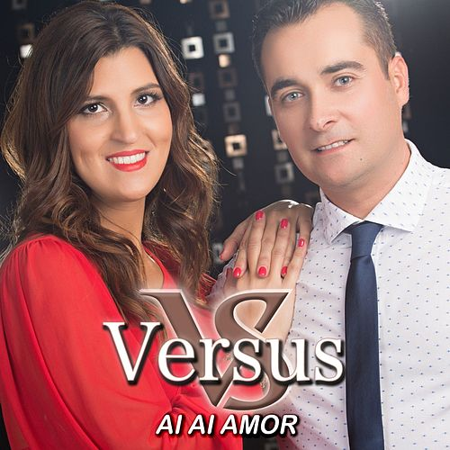 Play & Download Ai Ai O Amor by Versus | Napster