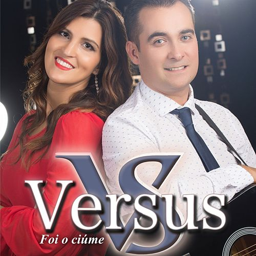Play & Download Foi o Ciúme by Versus | Napster