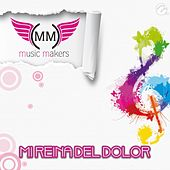 Mi Reina del Dolor by Music Makers