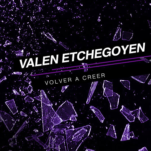 Volver a Creer by Valen Etchegoyen