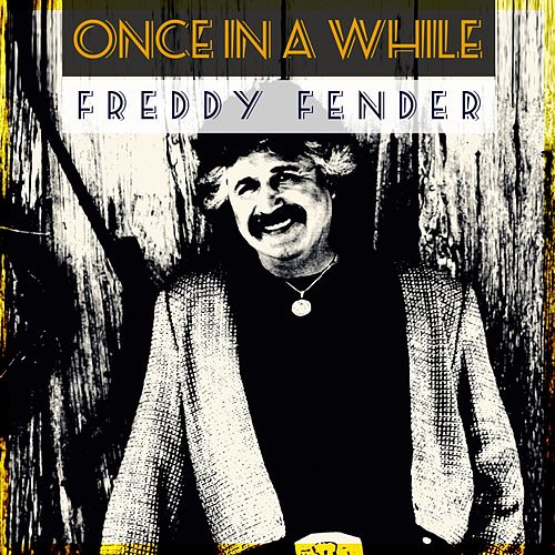 Play & Download Once in a While by Freddy Fender | Napster