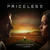 Play & Download Priceless (Original Motion Picture Soundtrack) by for KING & COUNTRY and I WAS THE LION | Napster