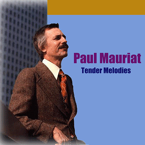 Play & Download Tender Melodies by Paul Mauriat | Napster