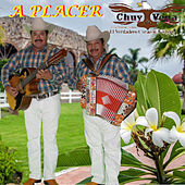 Play & Download A Placer by Chuy Vega | Napster