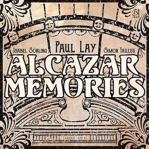 Alcazar Memories by Paul Lay
