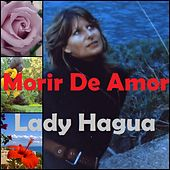 Play & Download Morir de Amor by Lady Hagua | Napster