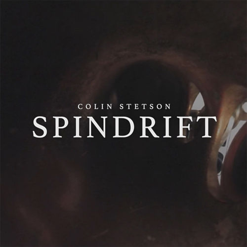 Spindrift by Colin Stetson