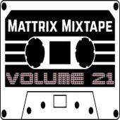 Mattrix Mixtape: Volume 21 de Various Artists