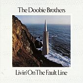 Livin' On The Fault Line by The Doobie Brothers