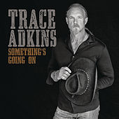 If Only You Were Lonely by Trace Adkins
