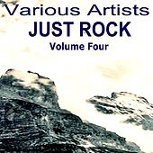 Play & Download Just Rock Volume Four by Various Artists | Napster