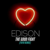 Play & Download The Good Fight (Yayo Remix) by Edison | Napster