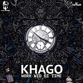 Play & Download Work Wid Di Time - Single by Khago | Napster