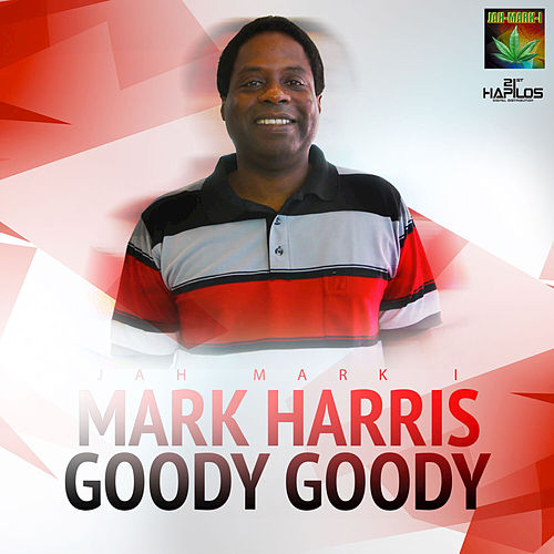 Play & Download Goody Goody - Single by Mark Harris | Napster
