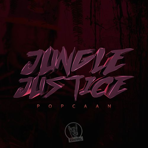 Play & Download Jungle Justice by Popcaan | Napster