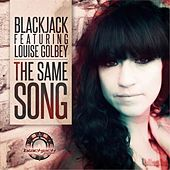 Play & Download The Same Song (feat. Louise Golbey) by Blackjack | Napster