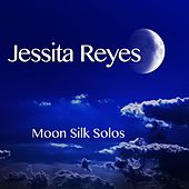 Moon Silk Solos by Jessita Reyes