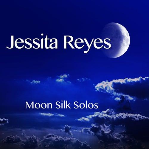 Moon Silk Solos by Jessita Reyes