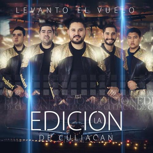 Play & Download Levanto El Vuelo by La Edicion De Culiacan | Napster