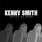 Outta Yo Mind by Kenny Smith