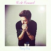 Carry You (Radio Edit) by Nick Howard