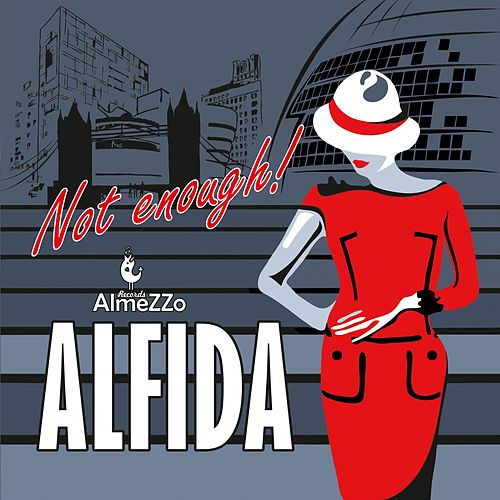 Play & Download Not Enough by Alfida | Napster