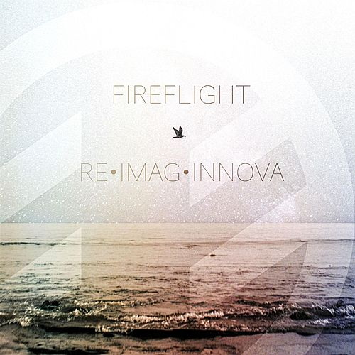 Play & Download Re•Imag•Innova by Fireflight | Napster