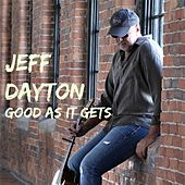 Good as It Gets by Jeff Dayton