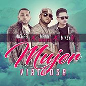 Mujer Virtuosa (feat. Mikey A & Michael Pratts) by Manny Montes