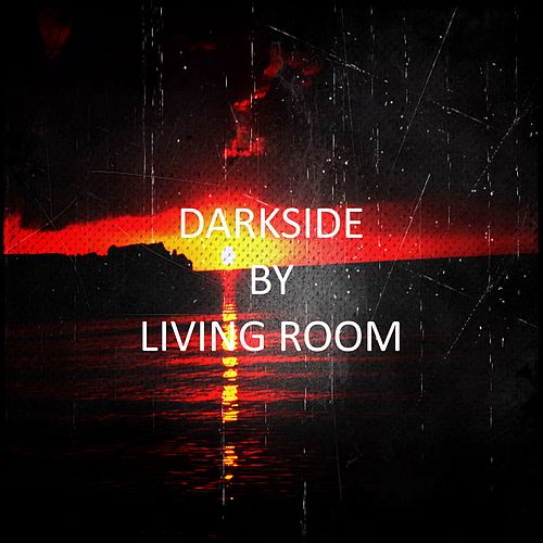 Play & Download Darkside by Living Room | Napster