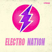 Play & Download Electro Nation by Various Artists | Napster