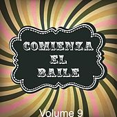 Play & Download Comienza el Baile, Vol. 9 by Various Artists | Napster