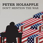Play & Download Don't Mention the War by Peter Holsapple | Napster