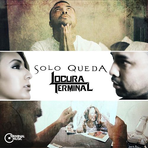 Play & Download Solo Queda by Locura Terminal | Napster