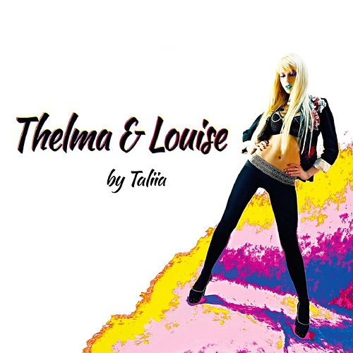 Thelma & Louise by Taliia