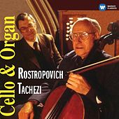 Play & Download Cello & Organ Recital by Mstislav Rostropovich | Napster