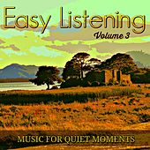 Play & Download Easy Listening, Vol. 3 by Music for Quiet Moments | Napster