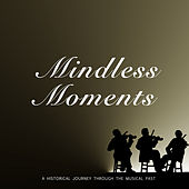 Mindless Moments von Various Artists