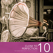 Close To Perfection, Vol. 10 von Various Artists