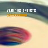 Ballroom Blues von Various Artists