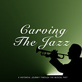 Carving The Jazz von Various Artists