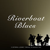 Riverboat Blues von Various Artists