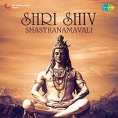 Play & Download Shri Shiv Shastranamavali by Shailendra Bhartti | Napster