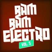 Bam Bam Electro, Vol. 5 by Various Artists