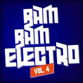 Bam Bam Electro, Vol. 4 by Various Artists