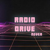 Never by Radio Drive