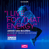 I Live For That Energy (ASOT 800 Theme) (Remixes) von Armin Van Buuren